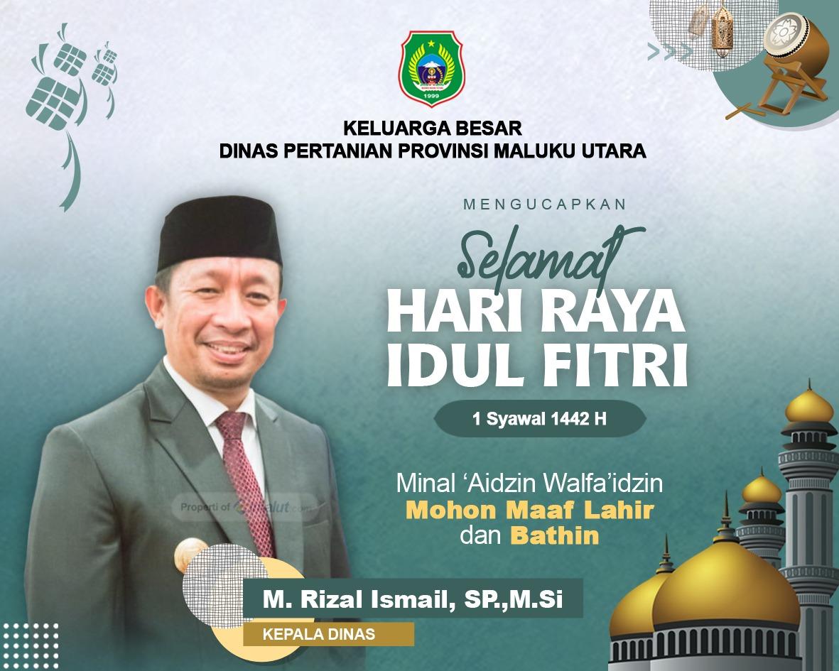 Ucapan Selamat Hari Raya Idul Fitri 1 Syawal 1442 H Keluarga Besar Dinas Pertanian Maluku Utara