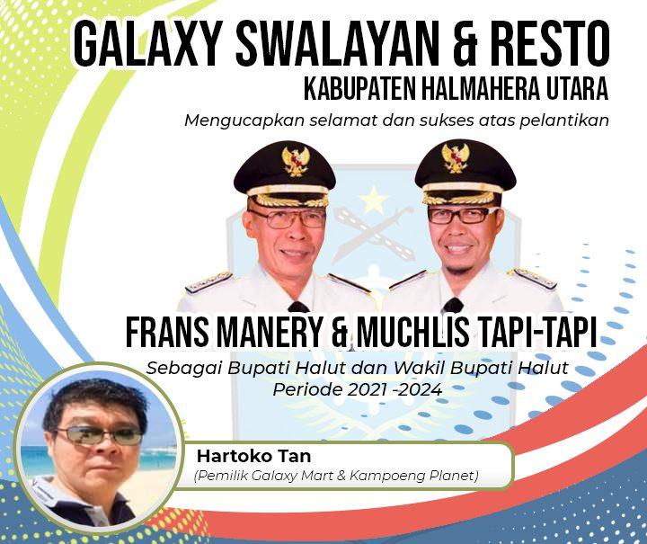 Galaxy Swalayan & Resto Mengucapkan Selamat kepada Frans Manery & Muchlis Tapi-Tapi