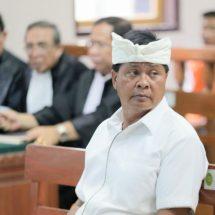 Mantan Wagub Bali Sudikerta Dituntut 15 Tahun Penjara